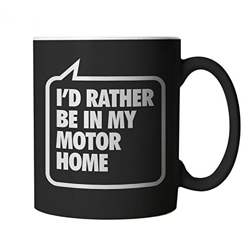I'd Rather Be in My Motor Home, White Mug 10oz Black