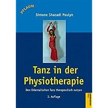 Tanz in der Physiotherapie: Den Orientalischen Tanz therapeutisch nutzen