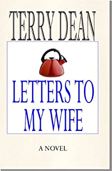 Letters To My Wife by [Dean, Terry]