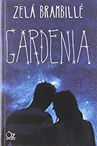Gardenia par Zelá Brambillé