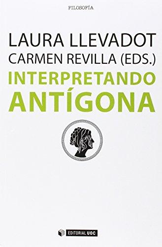 Interpretando a Antígona (Manuales) por Laura Llevadot Pascual