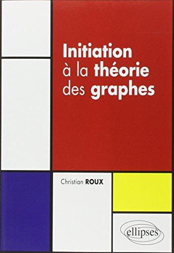 Initiation à la théorie des graphes