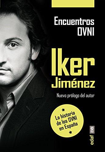 ENCUENTROS OVNI. LA HISTORIA DE LOS OVNI EN ESPAÑA (Iker Jiménez)