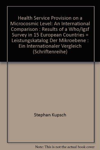 Health Service Provision on a Microcosmic Level - An International Comparison /Leistungskatalog der Mikroebene - Ein internationaler Vergleich