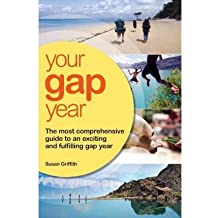 (Your Gap Year: The Most Comprehensive Guide to an Exciting and Fulfiling Gap Year) By Susan Griffith (Author) Paperback on (Apr , 2012)