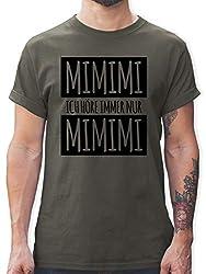 Statement Shirts - Ich höre Immer nur Mimimi - L - Dunkelgrau - L190 - Tshirt Herren und Männer T-Shirts