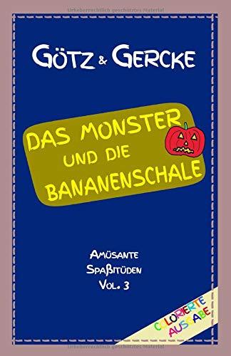 Das Monster und die Bananenschale: Colorierte Ausgabe (Amüsante Spaßitüden, Band 3)