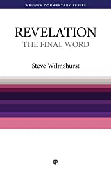 The Final Word - Revelation: The book of Revelation simply explained (Welwyn Commentary Series)