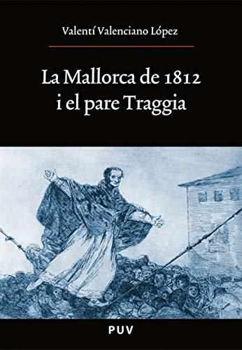 La Mallorca de 1812 i el pare Traggia por Valentí Valenciano López