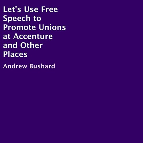 lets-use-free-speech-to-promote-unions-at-accenture-and-other-places