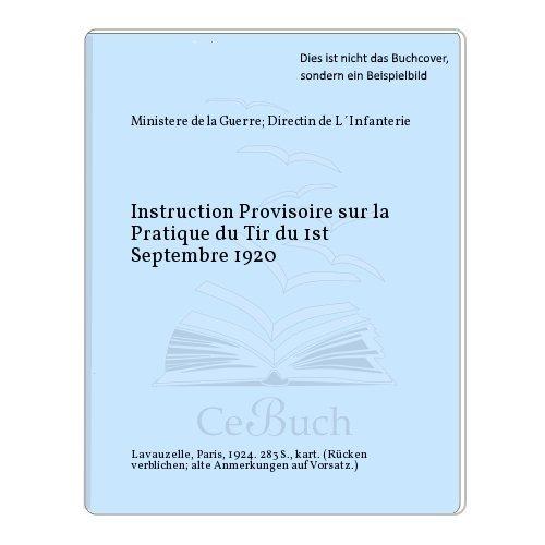 Instruction Provisoire sur la Pratique du Tir du 1st Septembre 1920