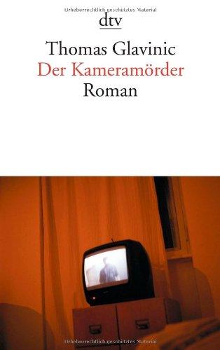 Buchseite und Rezensionen zu 'Der Kameramörder: Roman' von Thomas Glavinic