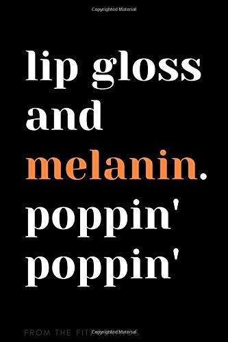 Journal: Lip Gloss and Melanin, Poppin' Poppin' (Gloss American African Lip)