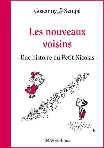 """Couverture du livre Les nouveaux voisins: Une histoire extraite du """"Petit Nicolas et ses voisins"""""""