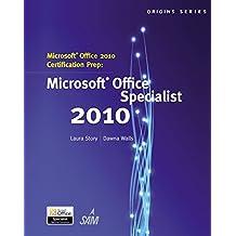 Microsoft® Office 2010 Certification Prep (Origins (Course Technology))
