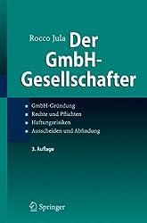 Der GmbH-Gesellschafter: GmbH-Gründung Rechte und Pflichten Haftungsrisiken Ausscheiden und Abfindung