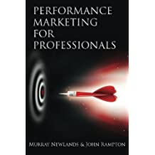Performance Marketing for Professionals by Murray Newlands (2013-08-24)