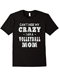 Can't Hide My Crazy I Am A Volleyball Mom Funny T-shirt