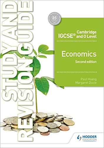 Cambridge IGCSE and O Level Economics Study and Revision Guide 2nd edition (Cambridge Igcse & O Level)