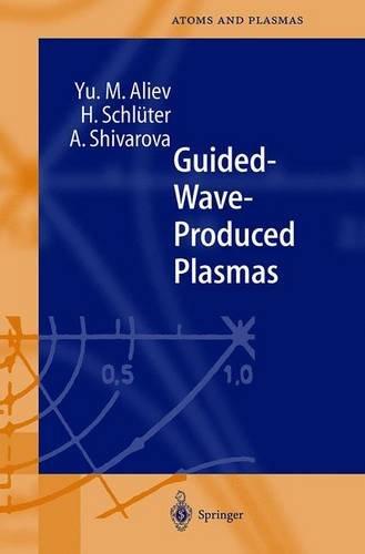 Guided-Wave-Produced Plasmas par Yu M. Aliev