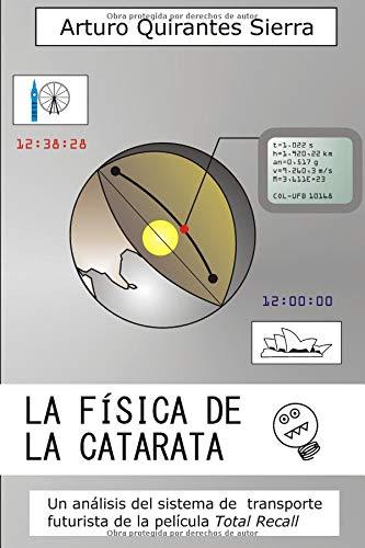 La Física de la Catarata (Física de Película) por Arturo Quirantes Sierra