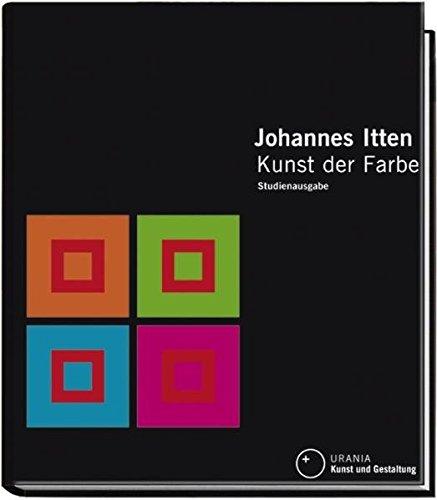 Kunst der Farbe: subjektives Erleben und objektives Erkennen als Wege zur Kunst Buch-Cover