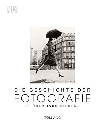 Die Geschichte der Fotografie: In über 1500 Bildern Buch-Cover