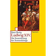 Ludwig XIV: Die Inszenierung des Sonnenkönigs (WAT)