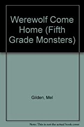 Werewolf Come Home (Fifth Grade Monsters) by Mel Gilden (1990-10-01)