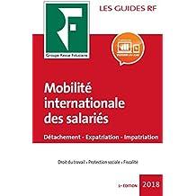 Mobilité internationale des salariés 2018: Détachement, expatriation, impatriation