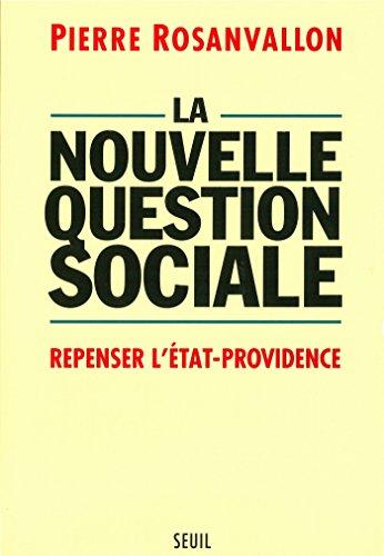 La Nouvelle Question sociale. Repenser l'Etat-providence