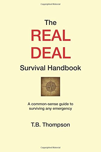 The Real Deal Survival Handbook: A common-sense guide to surviving any emergency