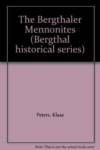 the-bergthaler-mennonites-bergthal-historical-series