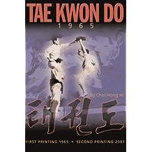 Tae Kwon Do 1965 (Iaea Safety Standards) by Gene Choi Hong Hi (2013-07-05)