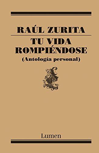 Tu vida rompiéndose por Raúl Zurita