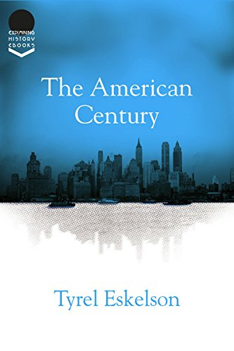 the-american-century-explaining-history-book-22-english-edition