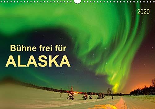 Bühne frei für - Alaska (Wandkalender 2020 DIN A3 quer): Im US-Bundesstaat Alaska ist einfach alles groß, faszinierend und unbeschreiblich. (Monatskalender, 14 Seiten ) (CALVENDO Natur)