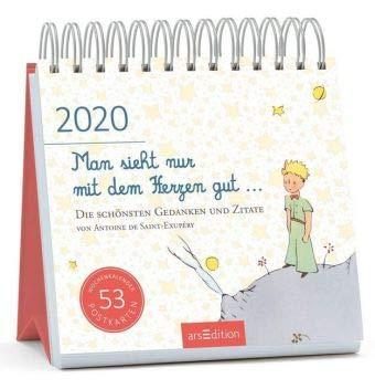 Man sieht nur mit dem Herzen gut - Der kleine Prinz - Kalender 2020 - arsEdition-Verlag - Wochenkalender - Postkartenkalender mit Zitaten - 17 cm x 17 cm (Kleiner-kalender)
