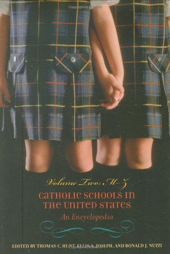 Catholic Schools in the United States: An Encyclopedia: 002