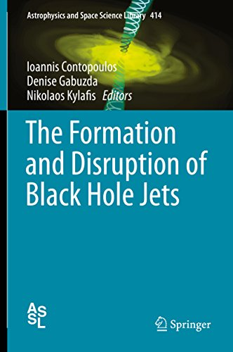 The Formation and Disruption of Black Hole Jets (Astrophysics and Space Science Library Book 414) (English Edition)