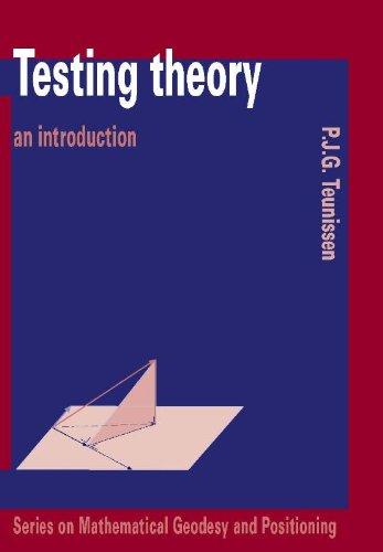 Testing Theory: an introduction (Series on mathematical geodesy and positioning)