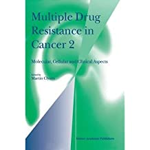 [(Multiple Drug Resistance in Cancer: v. 2: Molecular, Cellular and Clinical Aspects)] [Author: Manfred Clynes] published on (March, 1999)