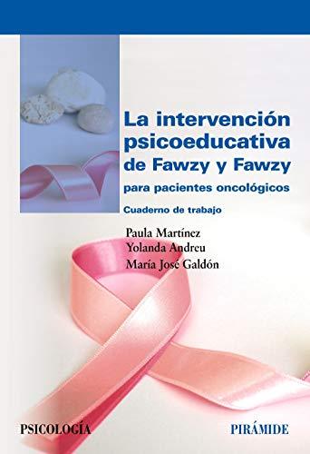 La intervención psicoeducativa de Fawzy y Fawzy para pacientes oncológicos: Cuaderno de trabajo (Psicología)