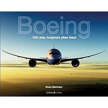 Boeing, 100 ans toujours plus haut