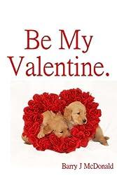 Be My Valentine (English Edition)