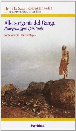 Alle sorgenti del Gange : pellegrinaggio spirituale