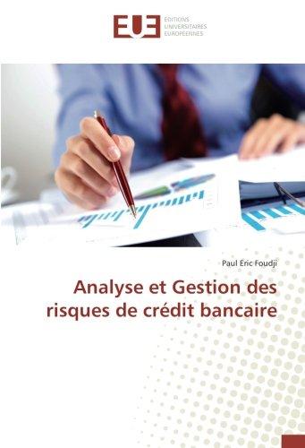 Analyse et Gestion des risques de crédit bancaire par Paul Eric Foudji