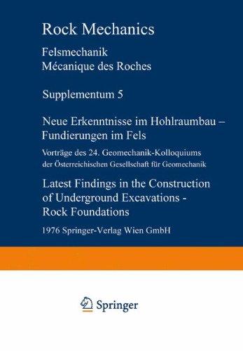 Neue Erkenntnisse im Hohlraumbau ― Fundierungen im Fels / Latest Findings in the Construction of Underground Excavations ― Rock Foundations: Vorträge ... Mecanique des roches. Supplementa, Band 5)