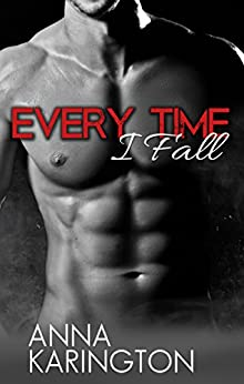 Every Time I Fall (The Raeven Sisters Book 2) by [Karington, Anna]