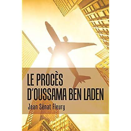 Le Procès                                  D'Oussama Ben Laden